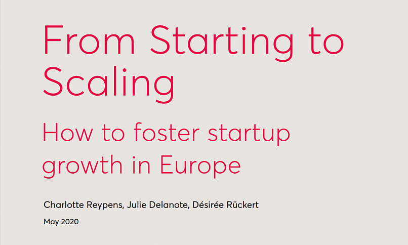 From Starting to Scaling How to foster startup growth in Europe